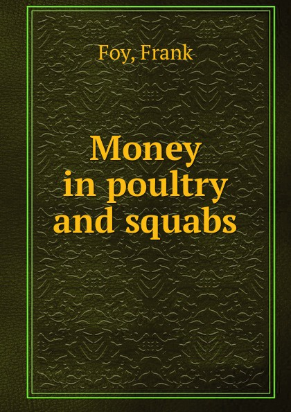 Money in poultry and squabs
