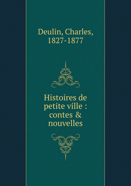 Charles Deulin Histoires de petite ville