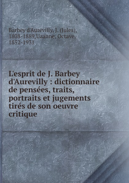 Jules Barbey d'Aurevilly L.esprit barbey d aurevilly jules le chevalier des touches