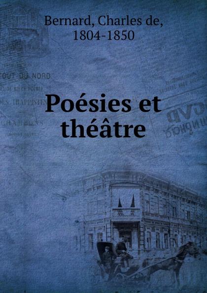 Charles de Bernard Poesies et theatre