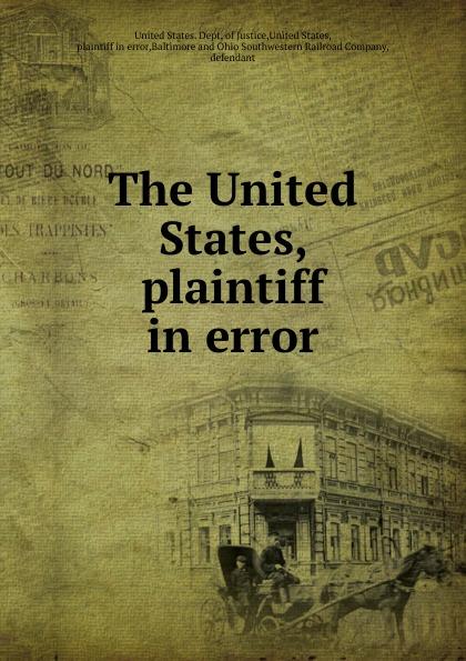 The United States plaintiff in error v. The Baltimore and Ohio Southwestern Railroad Company