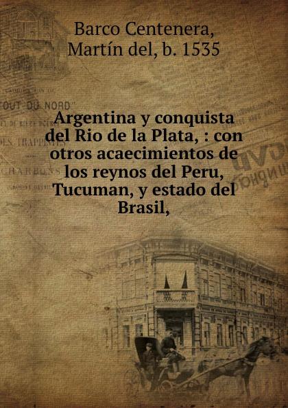 где купить Barco Centenera Argentina y conquista del Rio de la Plata по лучшей цене