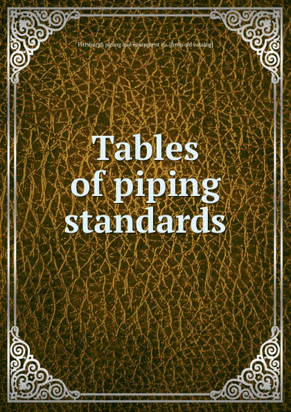 Pittsburgh piping and equipment co Tables of piping standards stainless steel piping tip 24pcs