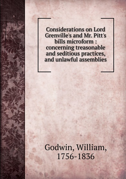 Considerations on Lord Grenville.s and Mr. Pitt.s bills microform