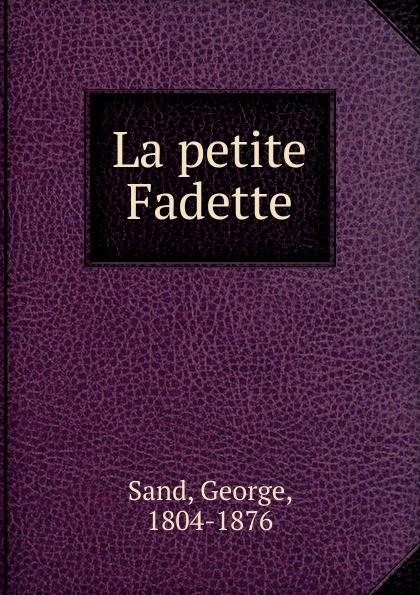 George Sand La petite Fadette george sand die grille oder die kleine fadette