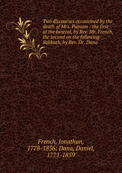 Jonathan French Two discourses occasioned by the death of Mrs. Putnam the two mrs grenvilles