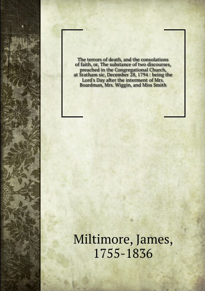 James Miltimore The terrors of death. and the consolations of faith the two mrs grenvilles