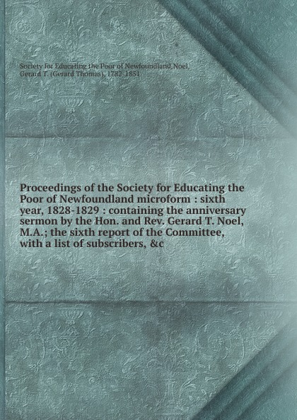Proceedings of the Society for Educating the Poor of Newfoundland microform programs in aid of the poor sixth edition