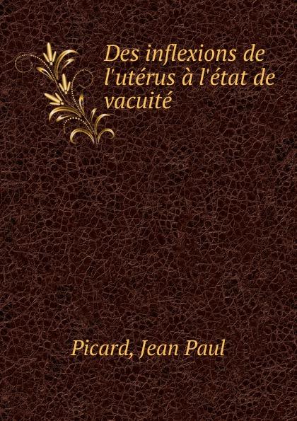 Фото - Jean Paul Picard Des inflexions de l.uterus a l.etat de vacuite jean paul gaultier le male