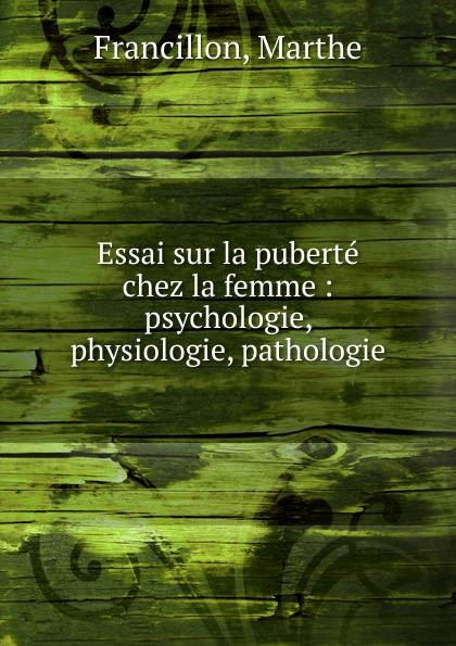 Marthe Francillon Essai sur la puberte chez la femme цена и фото
