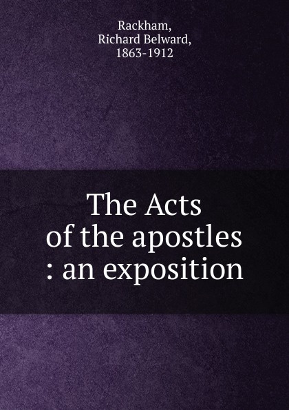 Richard Belward Rackham The Acts of the apostles rabbi dr ray looker acts of the apostles