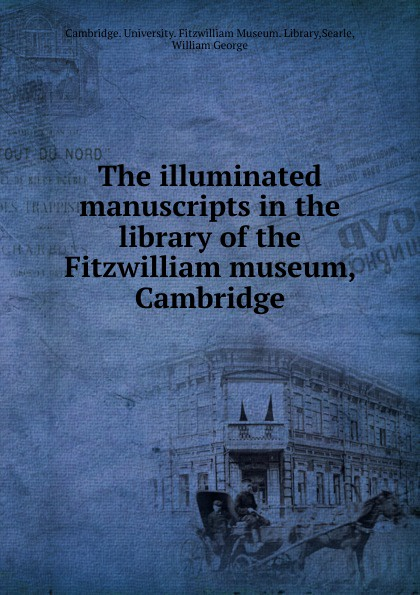 William George Searle The illuminated manuscripts in the library of the Fitzwilliam museum Cambridge cambridge plays the pyjama party elt edition cambridge storybooks