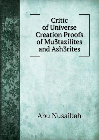 Abu Nusaibah Critic of Universe Creation Proofs of Mu3tazilites and Ash3rites anahit chubaryan rabin style speed up of proofs