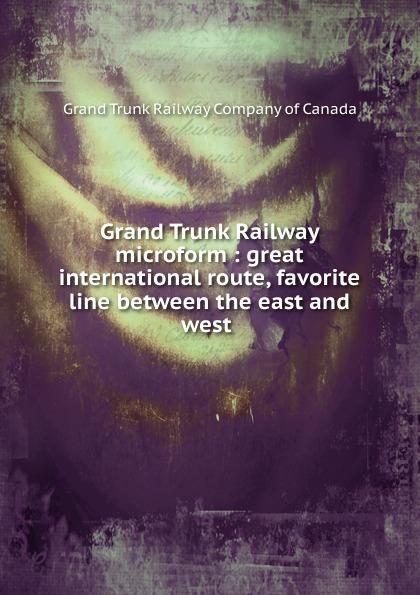 Grand Trunk Railway of Canada Grand Trunk Railway microform michael portillo great british railway journeys