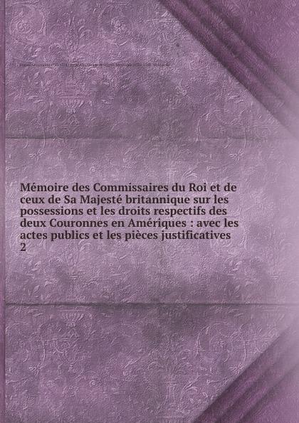 Monarque Grande-Bretagne Memoire des Commissaires du Roi et de ceux de Sa Majeste britannique. Tome 2 theorie des matroides rencontre franco britannique actes 14 15 mai 1970