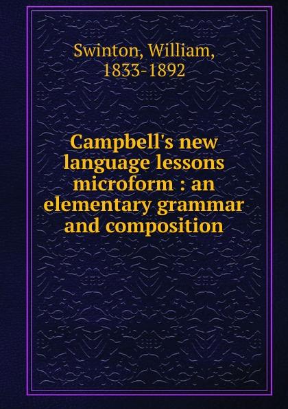 William Swinton Campbell.s new language lessons microform shagov s pub