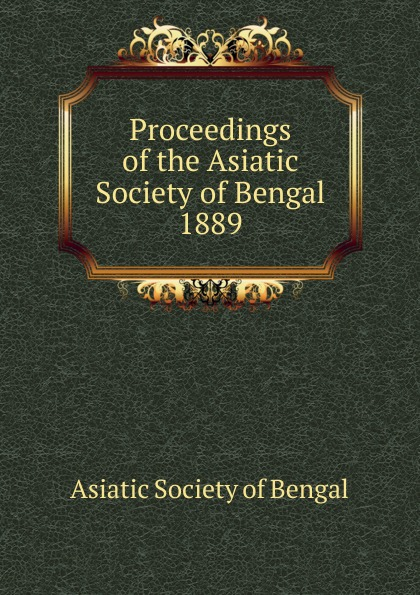 Asiatic Society of Bengal Proceedings of the Asiatic Society of Bengal asiatic