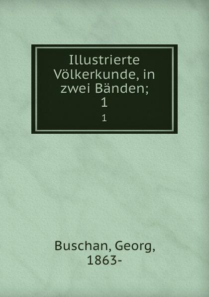 Georg Buschan Illustrierte Volkerkunde, in zwei Banden цены