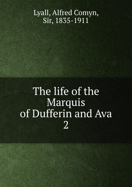 лучшая цена Lyall Alfred Comyn The life of the Marquis of Dufferin and Ava. Volume 2