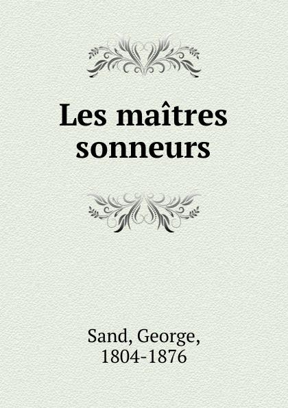 George Sand Les maitres sonneurs george sand les maitres sonneurs