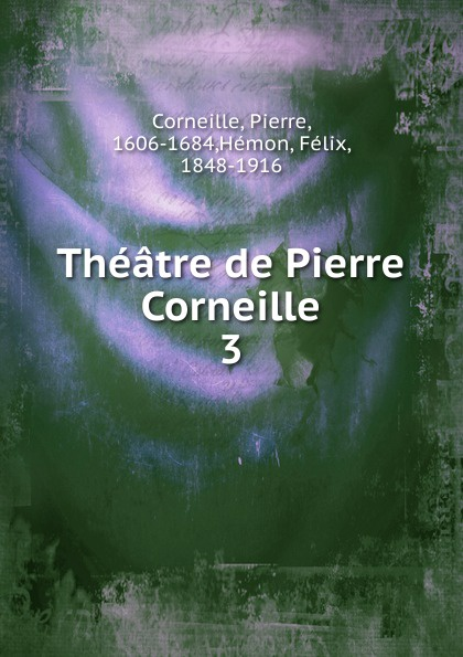 Pierre Corneille Theatre de