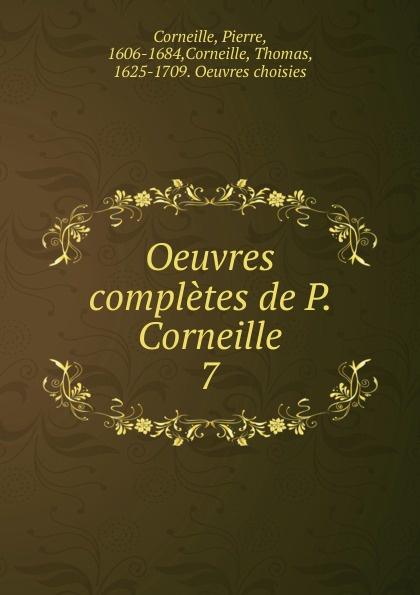 Pierre Corneille, Thomas Corneille Oeuvres completes de P. Corneille. Tome 7 p corneille oevures 10