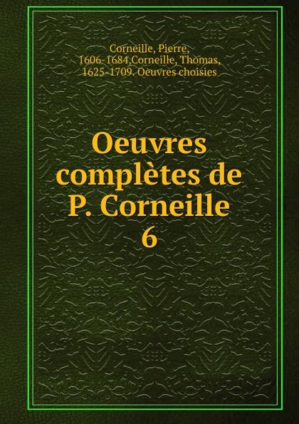 Pierre Corneille, Thomas Corneille Oeuvres completes. Tome 6 недорого