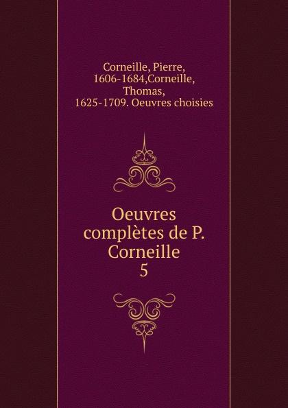 Pierre Corneille, Thomas Corneille Oeuvres completes. Tome 5 недорого