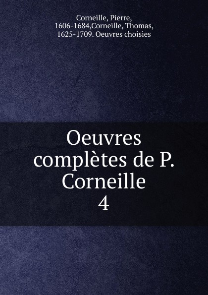 Pierre Corneille, Thomas Corneille Oeuvres completes. Tome 4 недорого