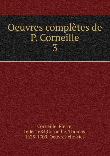 Pierre Corneille, Thomas Corneille Oeuvres completes. Tome 3 недорого