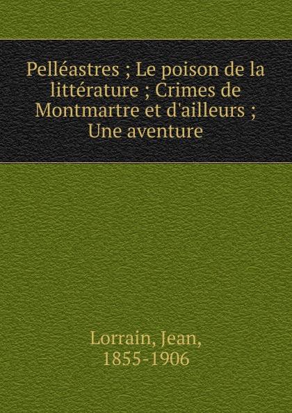 Фото - Jean Lorrain Pelleastres jean paul gaultier le male