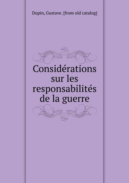 Gustave Dupin Considerations sur les responsabilites de la guerre joseph rogniat considerations sur l art de la guerre