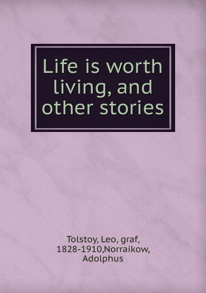 L. Tolstoi Life is worth living and other stories redken помада крем redken brews 100 мл