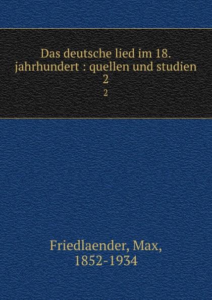Фото - Max Friedlaender Das deutsche lied im 18. jahrhundert theresa hönig kindsmord im 18 jahrhundert