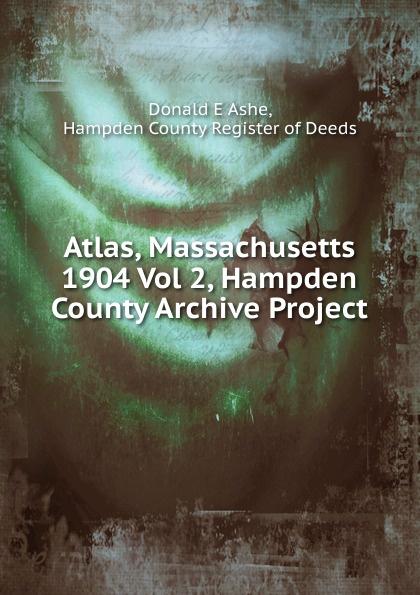 Donald E. Ashe Atlas, Massachusetts 1904 Vol 2, Hampden County Archive Project