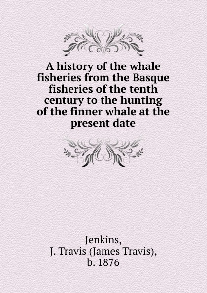 James Travis Jenkins A history of the whale fisheries hardy boys 47 mystery of the whale tattoo