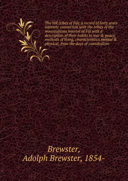 Adolph Brewster Brewster The hill tribes of Fiji new female tribes
