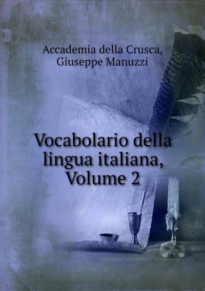 Vocabolario della lingua italiana, Volume 2 отсутствует poeti del primo secolo della lingua italiana vol 1