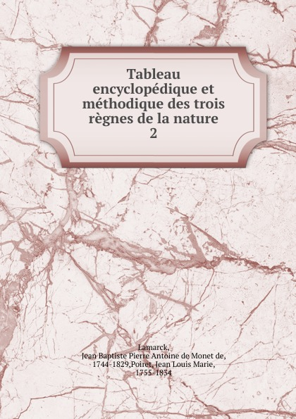 Jean Baptiste P.A. de Monet de Lamarck Tableau encyclopedique et methodique des trois regnes de la nature. Tome 2. Botanique jean baptiste p a de monet de lamarck encyclopedie methodique 8