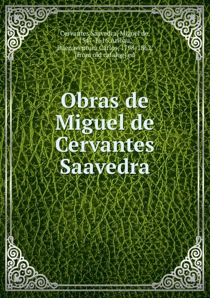 Saavedra Miguel Cervantes Obras de Miguel de Cervantes Saavedra недорго, оригинальная цена
