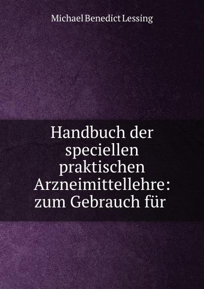 Michael Benedict Lessing Handbuch der speciellen praktischen Arzneimittellehre недорого