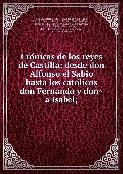 Cayetano Rosell Cronicas de los reyes de Castilla
