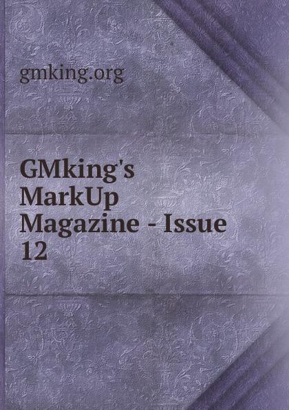 GMking.s MarkUp Magazine - Issue 12 hoodz dvd magazine issue 1