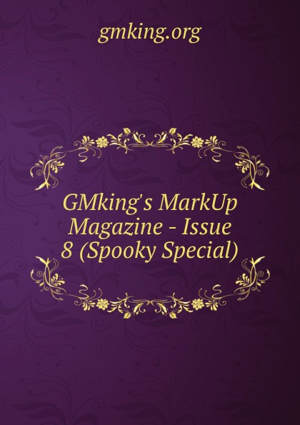 GMking.s MarkUp Magazine - Issue 8 (Spooky Special) hoodz dvd magazine issue 1