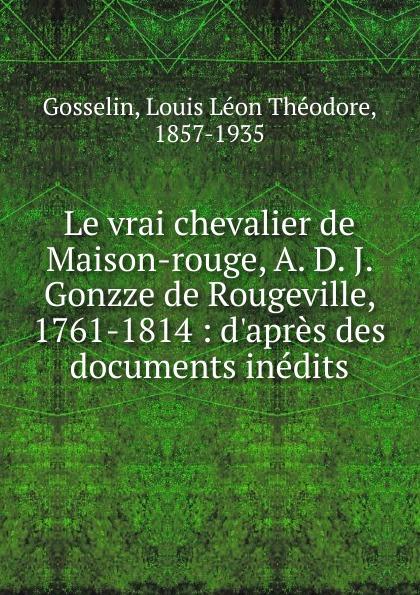 G.Lenotre Le vrai chevalier de Maison-rouge александр дюма le chevalier de maison rouge