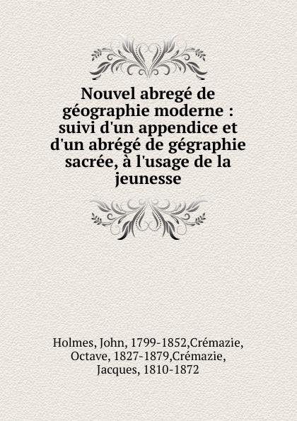 John Holmes Nouvel abrege de geographie moderne john pinkerton géographie moderne t 1