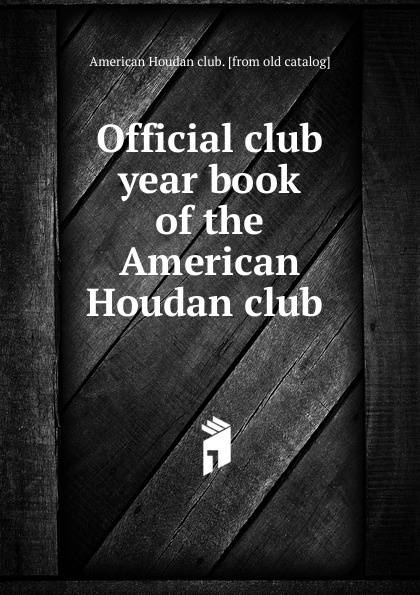 The American Houdan Club Official club year book цена