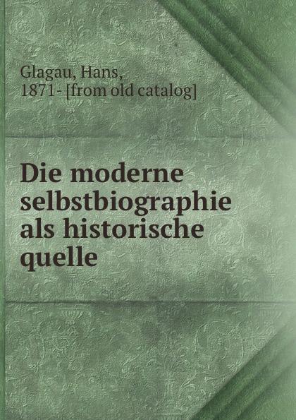 цены на Hans Glagau Die moderne selbstbiographie als historische quelle  в интернет-магазинах