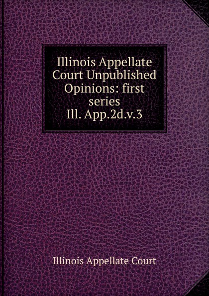 Illinois Appellate Court Unpublished Opinions