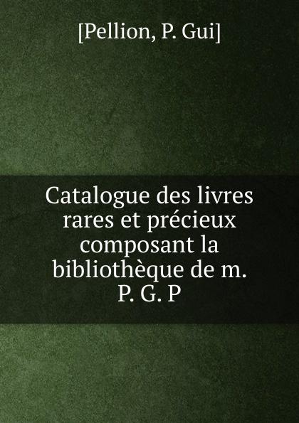 Catalogue des livres rares et precieux